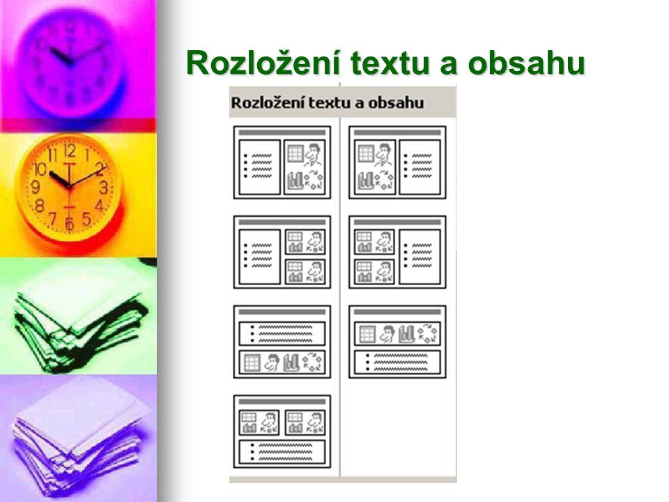 Rozložení textu a obrazu Zvolím v které části chci mít text a v které části obrázek, nebo klipart, nebo graf popřípadě video.
