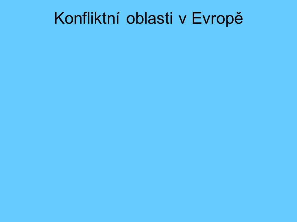 Konfliktní oblasti v Evropě