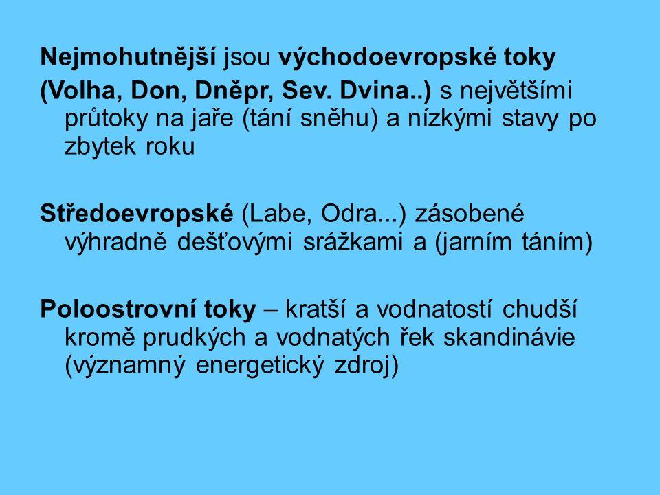 Nejmohutnější jsou východoevropské toky (Volha, Don, Dněpr, Sev. Dvina..) s největšími průtoky na jaře (tání sněhu) a nízkými stavy po zbytek roku Stř