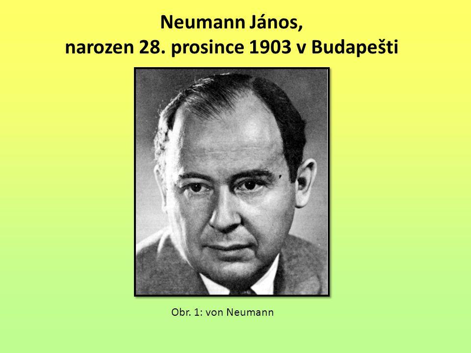 Neumann János, narozen 28. prosince 1903 v Budapešti Obr. 1: von Neumann