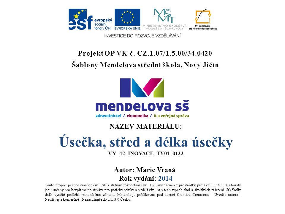 Projekt OP VK č. CZ.1.07/1.5.00/34.0420 Šablony Mendelova střední škola, Nový Jičín Tento projekt je spolufinancován ESF a státním rozpočtem ČR. Byl u