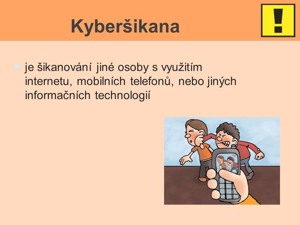 Kyberšikana   je šikanování jiné osoby s využitím internetu, mobilních telefonů, nebo jiných informačních technologií