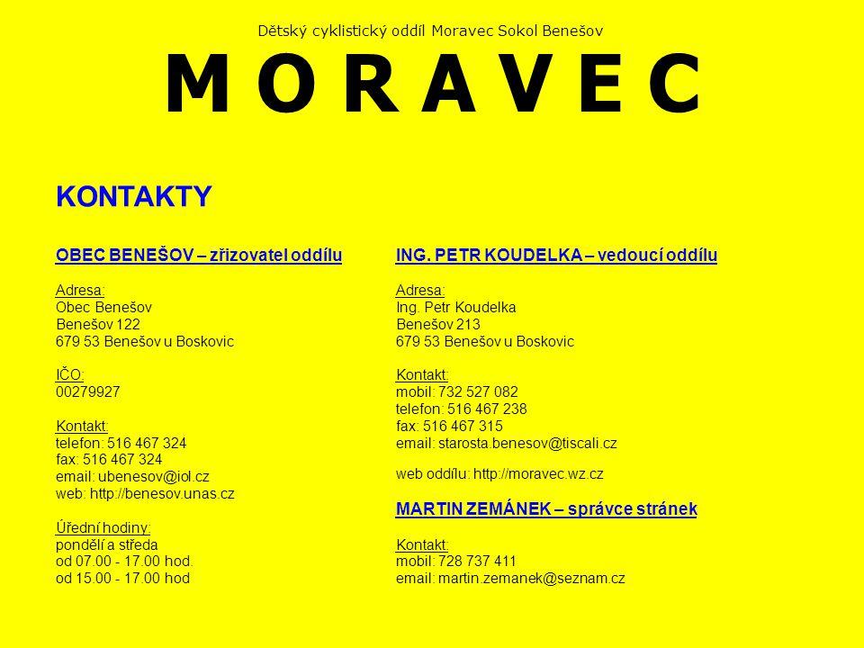 Dětský cyklistický oddíl Moravec Sokol Benešov M O R A V E C BENEŠOV Vesnice Benešov, ve které sídlí cyklistický oddíl Moravec, se nachází na Moravě v blízkosti městečka Boskovice.