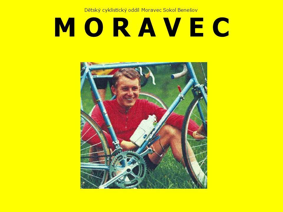 Dětský cyklistický oddíl Moravec Sokol Benešov M O R A V E C