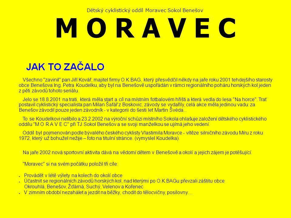 Všechno zavinil pan Jiří Kovář, majitel firmy O.K.BAG, který přesvědčil někdy na jaře roku 2001 tehdejšího starosty obce Benešova Ing.