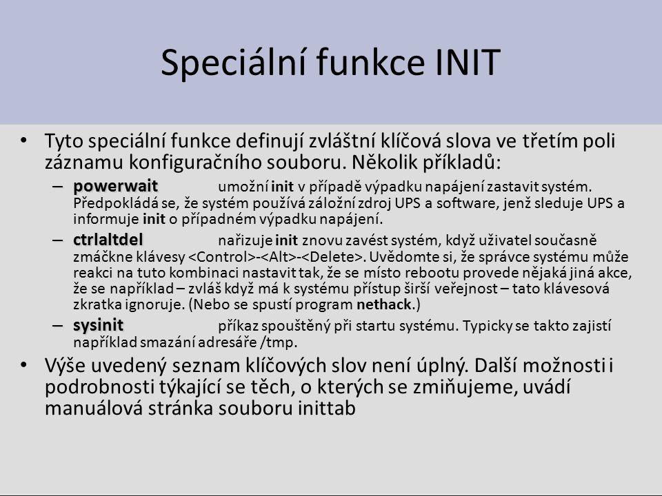 Speciální funkce INIT Tyto speciální funkce definují zvláštní klíčová slova ve třetím poli záznamu konfiguračního souboru.