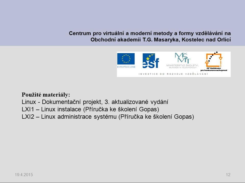 19.4.201512 Centrum pro virtuální a moderní metody a formy vzdělávání na Obchodní akademii T.G.