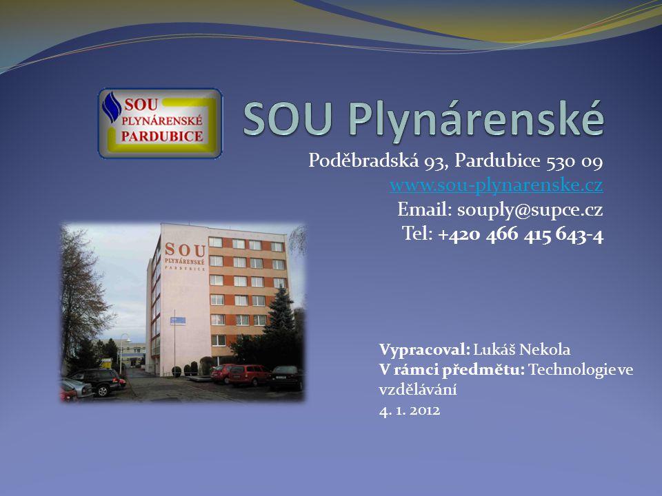 Poděbradská 93, Pardubice 530 09 www.sou-plynarenske.cz Email: souply@supce.cz Tel: +420 466 415 643-4 Vypracoval: Lukáš Nekola V rámci předmětu: Technologie ve vzdělávání 4.