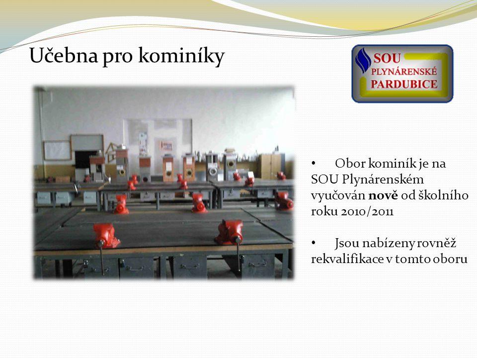 Učebna pro kominíky Obor kominík je na SOU Plynárenském vyučován nově od školního roku 2010/2011 Jsou nabízeny rovněž rekvalifikace v tomto oboru