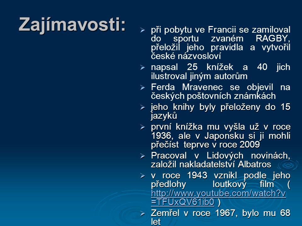 Zajímavosti:   při pobytu ve Francii se zamiloval do sportu zvaném RAGBY, přeložil jeho pravidla a vytvořil české názvosloví   napsal 25 knížek a