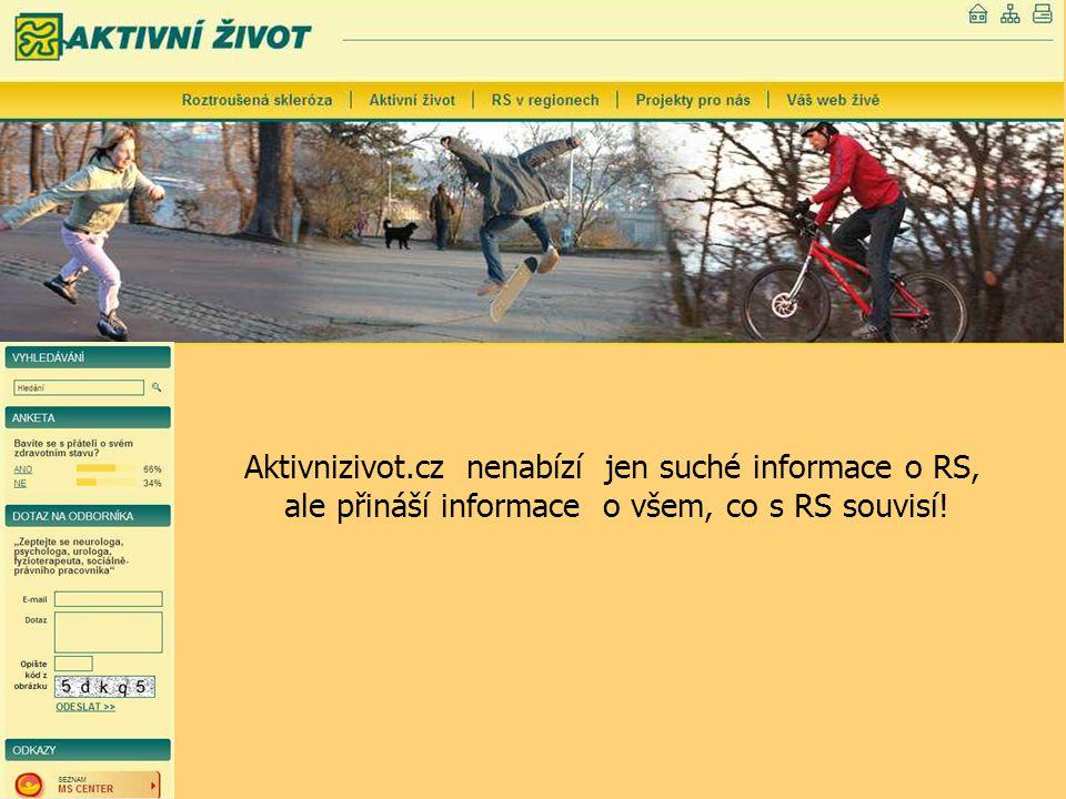 Aktivnizivot.cz nenabízí jen suché informace o RS, ale přináší informace o všem, co s RS souvisí!