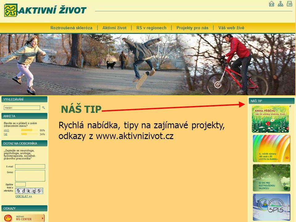 NÁŠ TIP Rychlá nabídka, tipy na zajímavé projekty, odkazy z www.aktivnizivot.cz