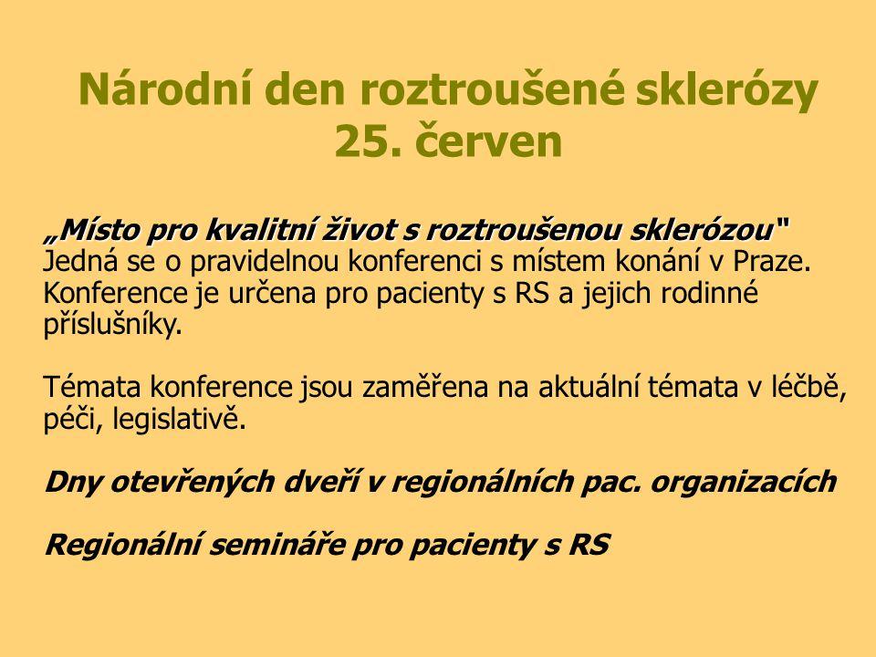 """Národní den roztroušené sklerózy 25. červen """"Místo pro kvalitní život s roztroušenou sklerózou"""" Jedná se o pravidelnou konferenci s místem konání v Pr"""