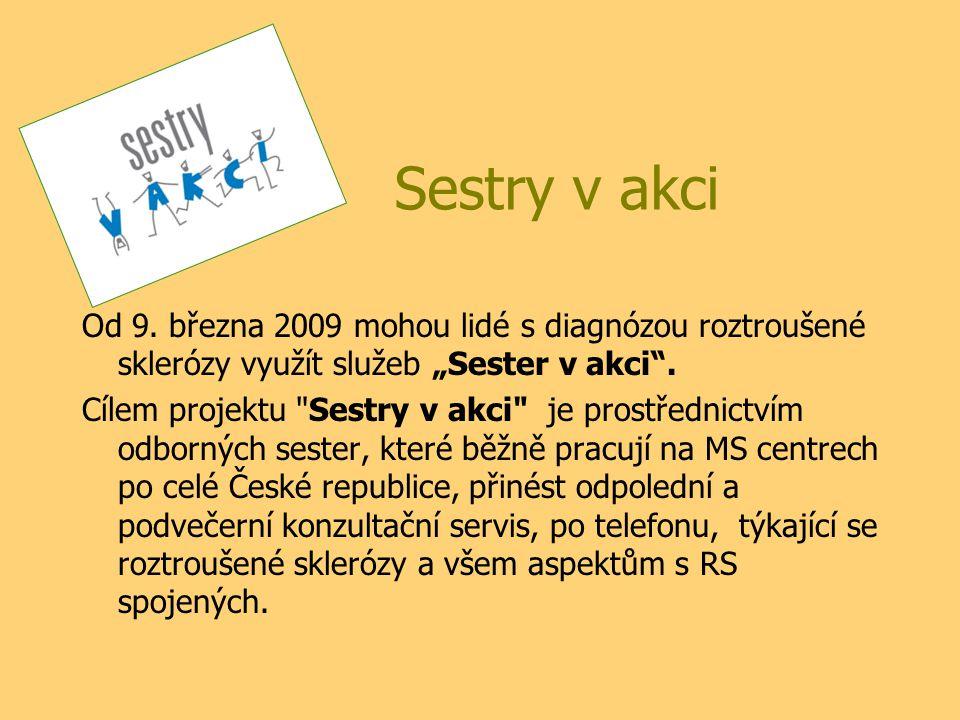 """Sestry v akci Od 9. března 2009 mohou lidé s diagnózou roztroušené sklerózy využít služeb """"Sester v akci"""". Cílem projektu"""