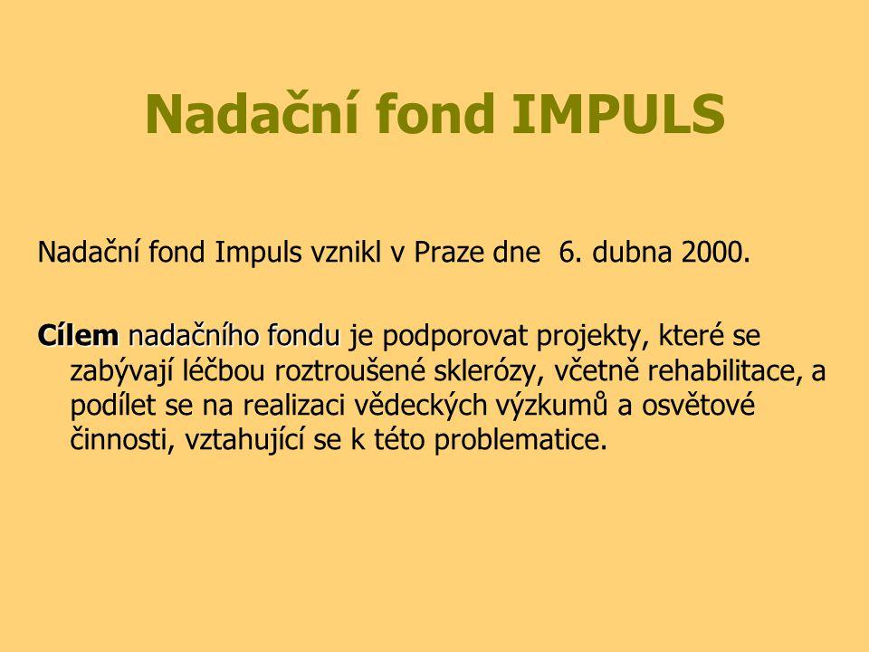 Nadační fond IMPULS Nadační fond Impuls vznikl v Praze dne 6. dubna 2000. Cílem nadačního fondu Cílem nadačního fondu je podporovat projekty, které se