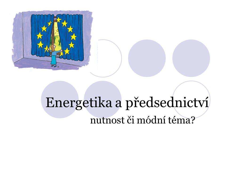 Energetika a předsednictví nutnost či módní téma?