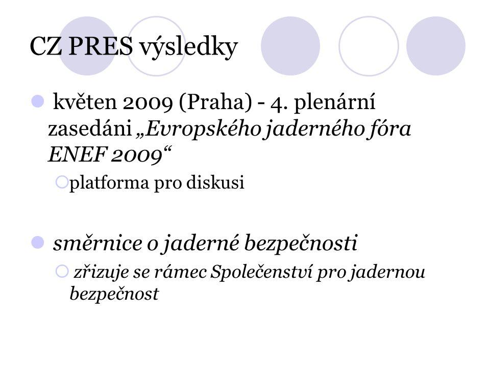 """CZ PRES výsledky květen 2009 (Praha) - 4. plenární zasedáni """"Evropského jaderného fóra ENEF 2009""""  platforma pro diskusi směrnice o jaderné bezpečnos"""