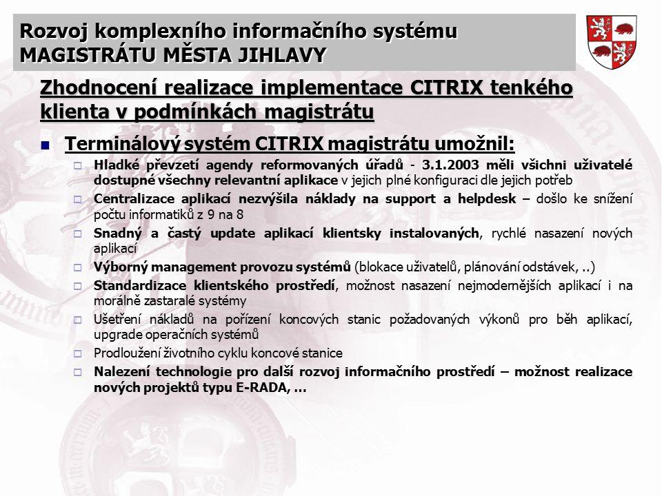 Rozvoj komplexního informačního systému MAGISTRÁTU MĚSTA JIHLAVY Zhodnocení realizace implementace CITRIX tenkého klienta v podmínkách magistrátu Term