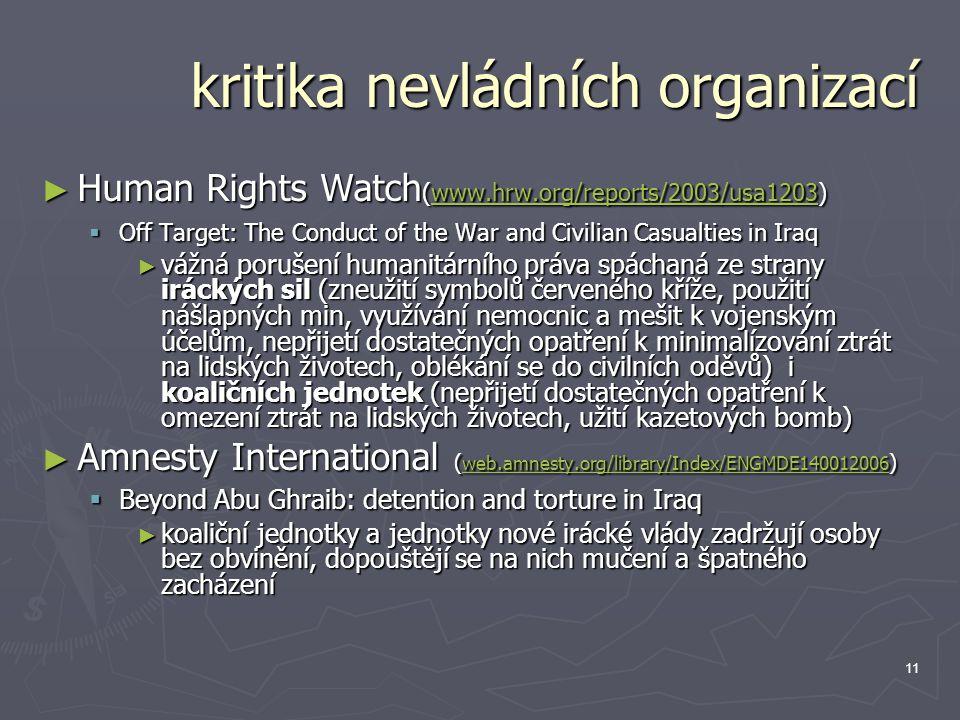 11 kritika nevládních organizací ► Human Rights Watch (www.hrw.org/reports/2003/usa1203) www.hrw.org/reports/2003/usa1203  Off Target: The Conduct of