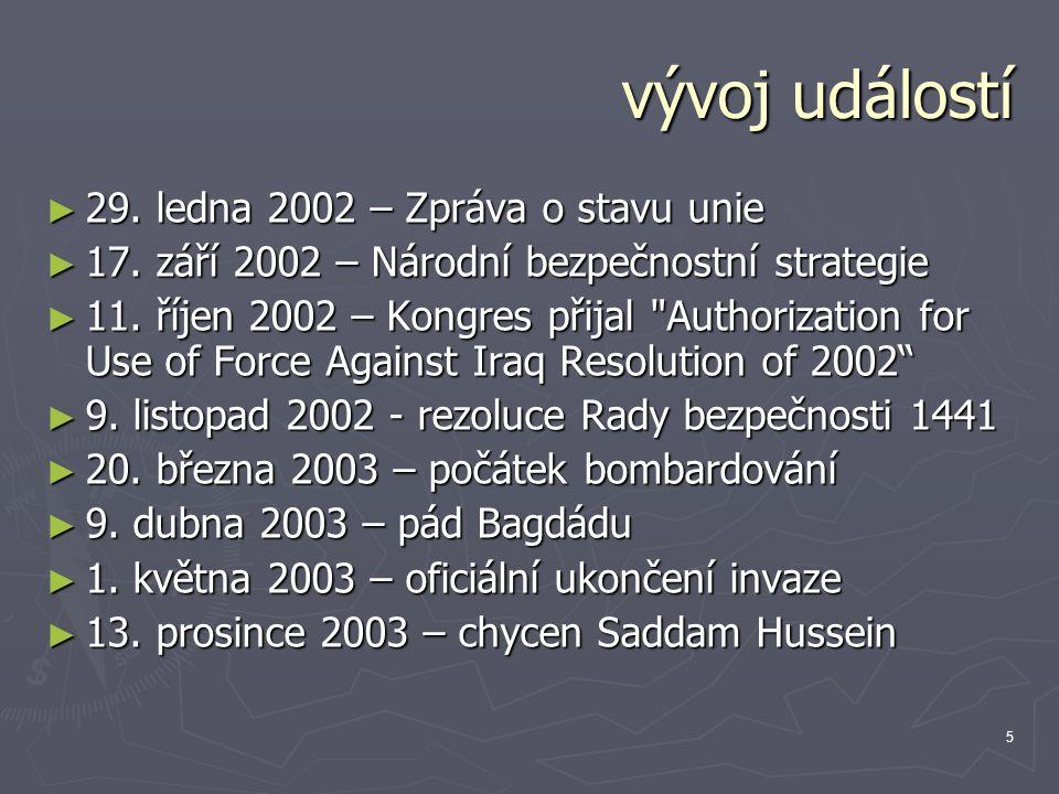 5 vývoj událostí ► 29. ledna 2002 – Zpráva o stavu unie ► 17. září 2002 – Národní bezpečnostní strategie ► 11. říjen 2002 – Kongres přijal