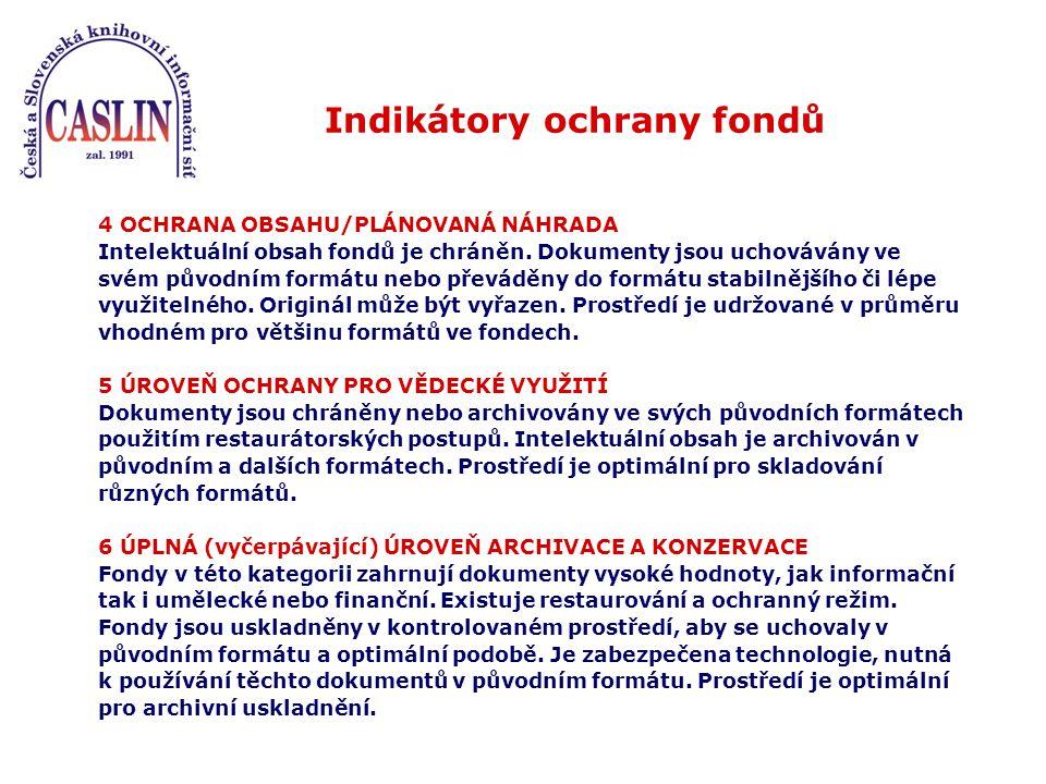 Indikátory ochrany fondů 4 OCHRANA OBSAHU/PLÁNOVANÁ NÁHRADA Intelektuální obsah fondů je chráněn.