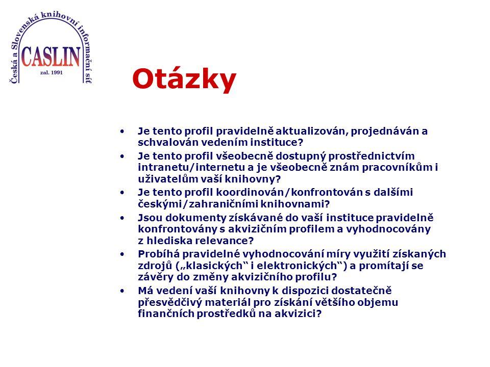 Otázky Je tento profil pravidelně aktualizován, projednáván a schvalován vedením instituce.