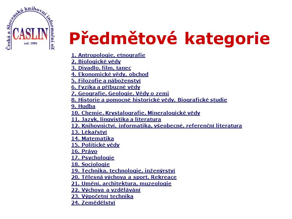 Předmětové kategorie 1. Antropologie, etnografie 2.