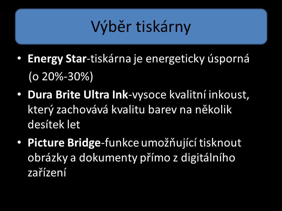Výběr tiskárny Energy Star-tiskárna je energeticky úsporná (o 20%-30%) Dura Brite Ultra Ink-vysoce kvalitní inkoust, který zachovává kvalitu barev na
