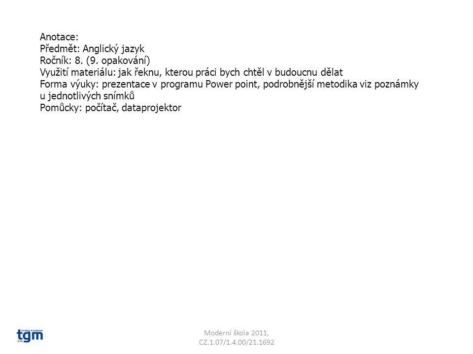 Anotace: Předmět: Anglický jazyk Ročník: 8.(9.