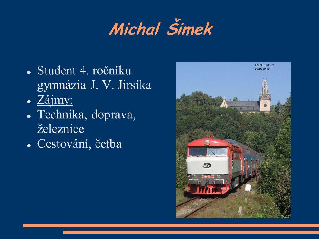 Michal Šimek Student 4. ročníku gymnázia J. V.