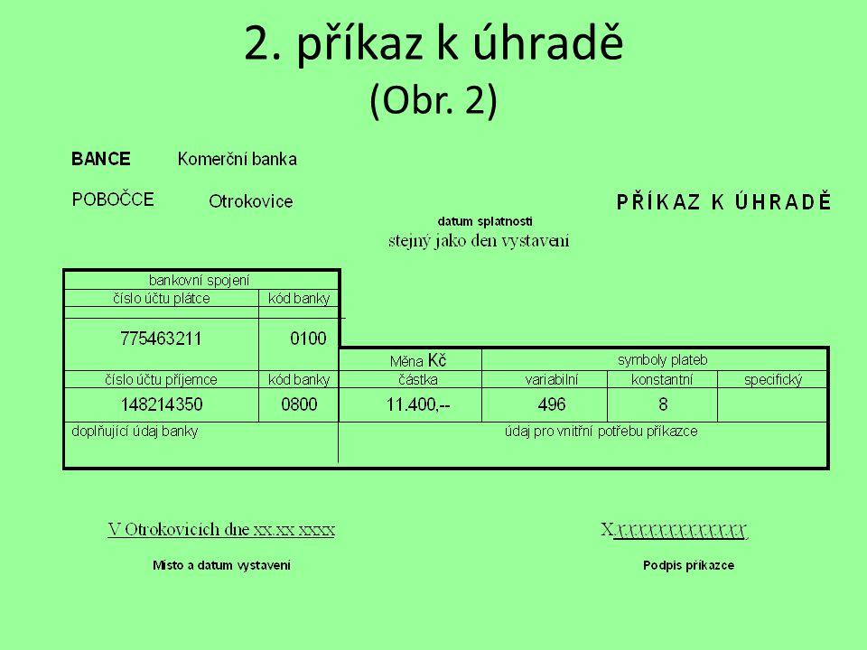 2. příkaz k úhradě (Obr. 2)