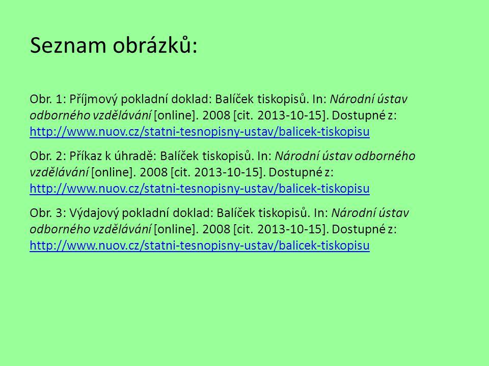 Seznam obrázků: Obr.1: Příjmový pokladní doklad: Balíček tiskopisů.