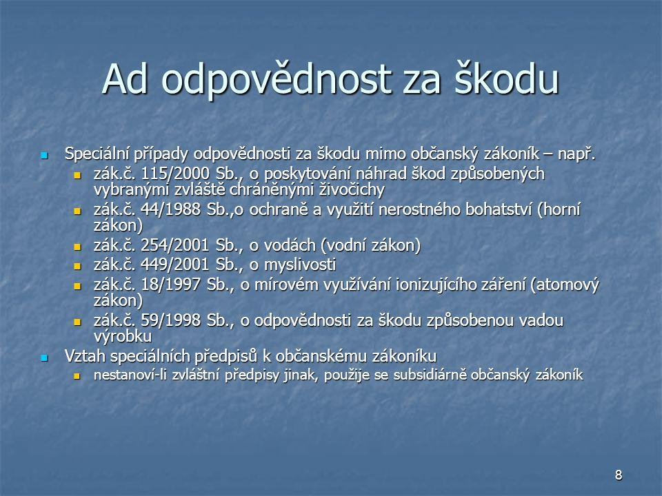 9 Odpovědnost za ekologickou újmu Zák.č.17/1992 Sb.o životním prostředí Zák.č.