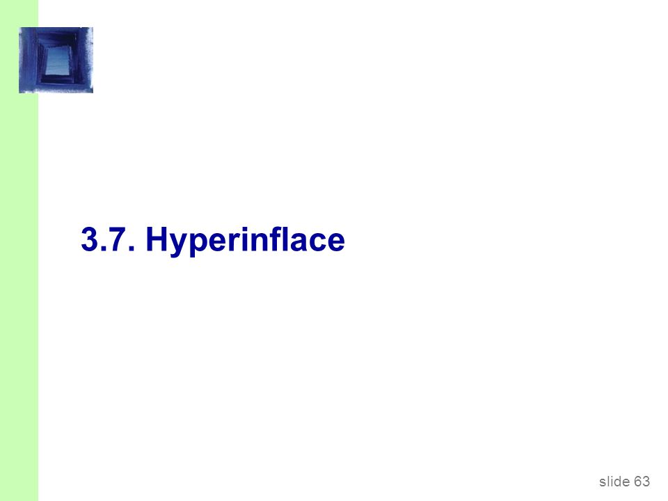 slide 63 3.7. Hyperinflace