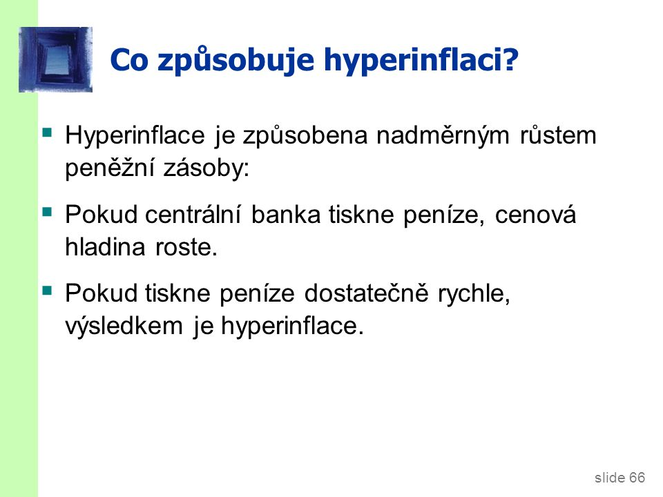 slide 66 Co způsobuje hyperinflaci.