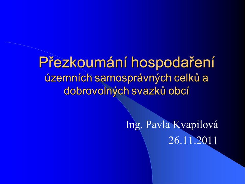 Přezkoumání hospodaření územních samosprávných celků a dobrovolných svazků obcí Ing.