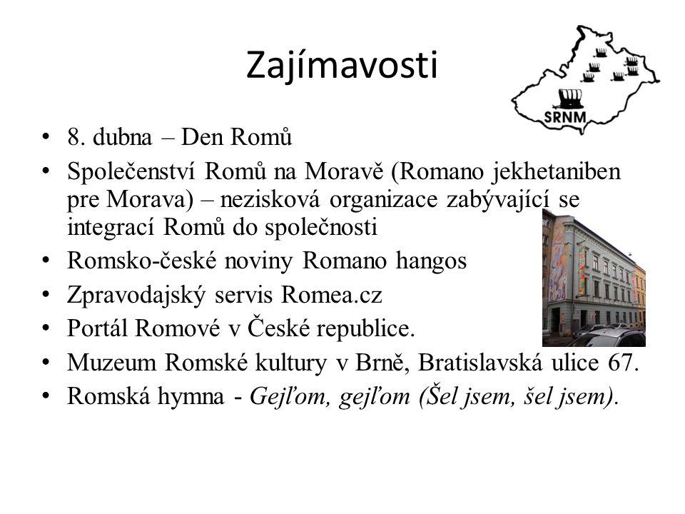 Zajímavosti 8. dubna – Den Romů Společenství Romů na Moravě (Romano jekhetaniben pre Morava) – nezisková organizace zabývající se integrací Romů do sp