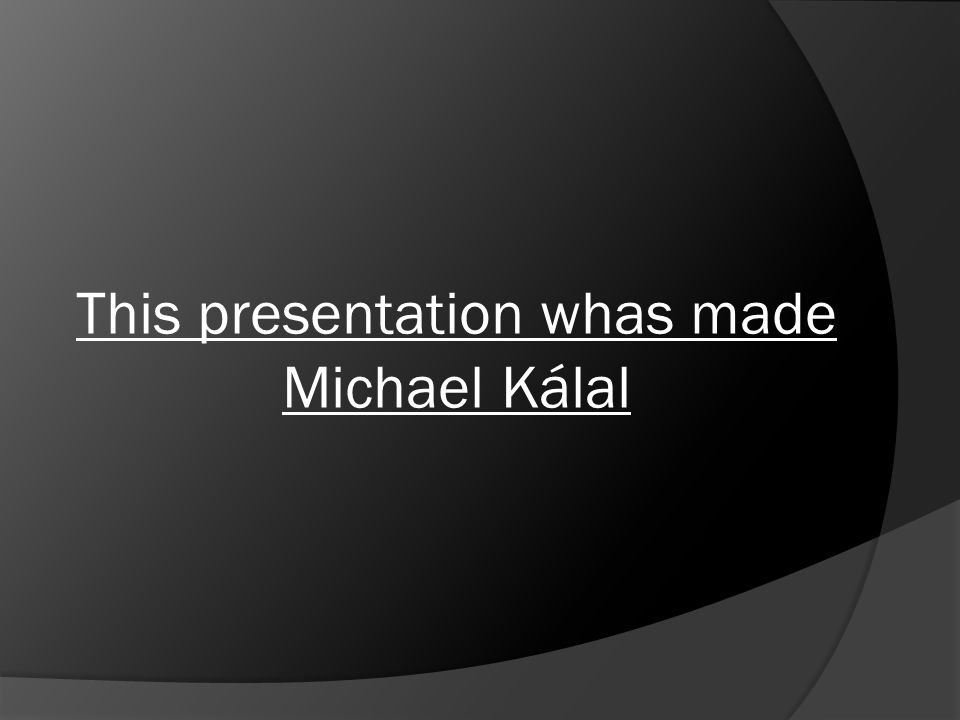 This presentation whas made Michael Kálal