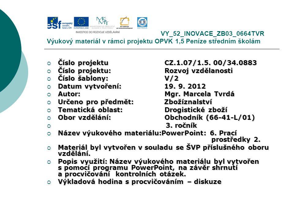 VY_52_INOVACE_ZB03_0664TVR Výukový materiál v rámci projektu OPVK 1,5 Peníze středním školám  Číslo projektuCZ.1.07/1.5.