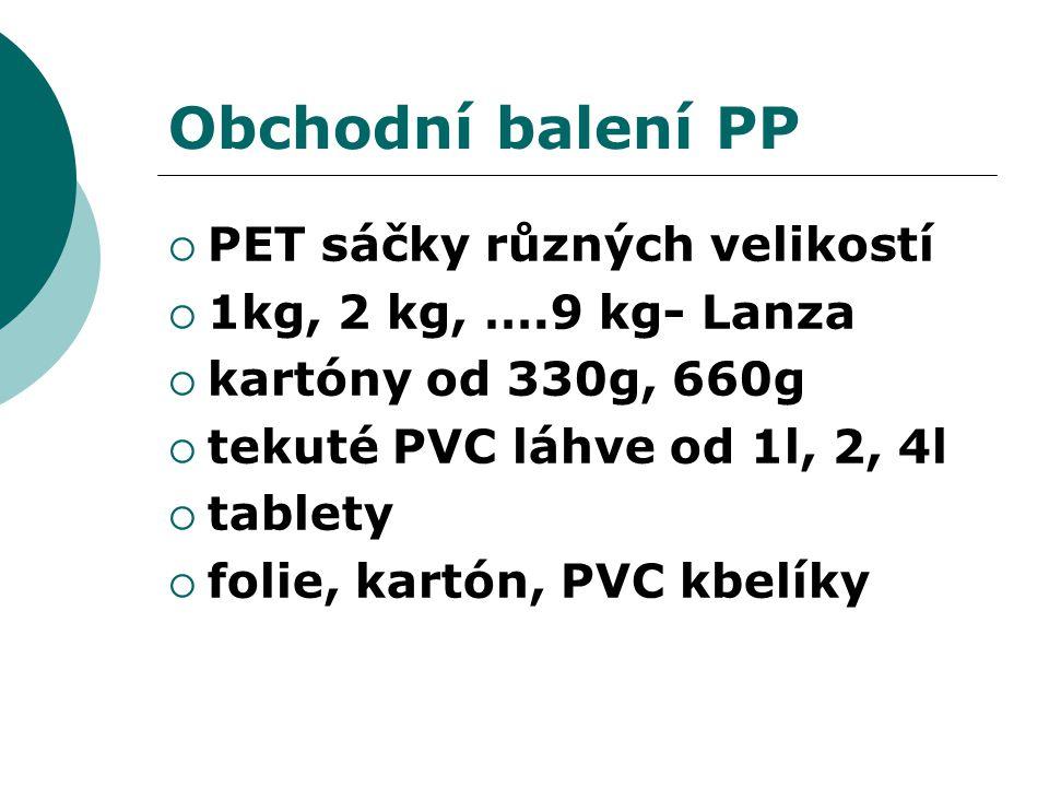 Obchodní balení PP  PET sáčky různých velikostí  1kg, 2 kg, ….9 kg- Lanza  kartóny od 330g, 660g  tekuté PVC láhve od 1l, 2, 4l  tablety  folie, kartón, PVC kbelíky
