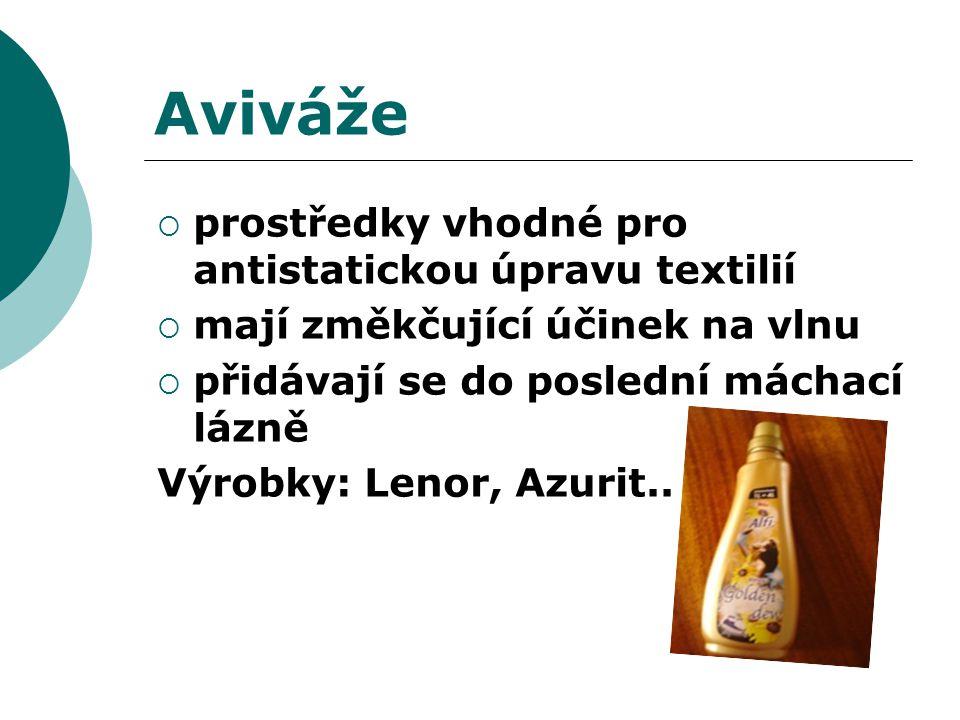 Aviváže  prostředky vhodné pro antistatickou úpravu textilií  mají změkčující účinek na vlnu  přidávají se do poslední máchací lázně Výrobky: Lenor, Azurit..