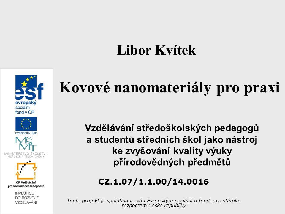 Libor Kvítek32 Cytotoxicita nanoAg (lidské fibroblasty) Panáček A., Kolář M., Večeřová R.