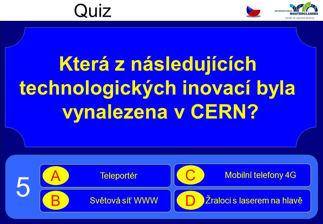 Quiz Která z následujících technologických inovací byla vynalezena v CERN.
