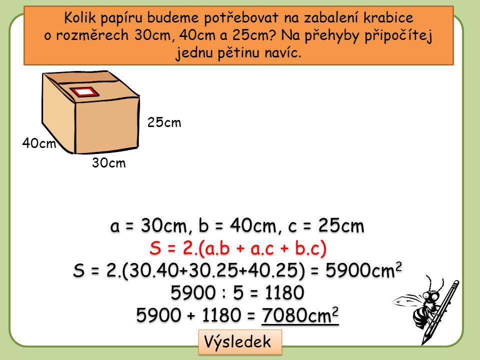 Kolik papíru budeme potřebovat na zabalení krabice o rozměrech 30cm, 40cm a 25cm.