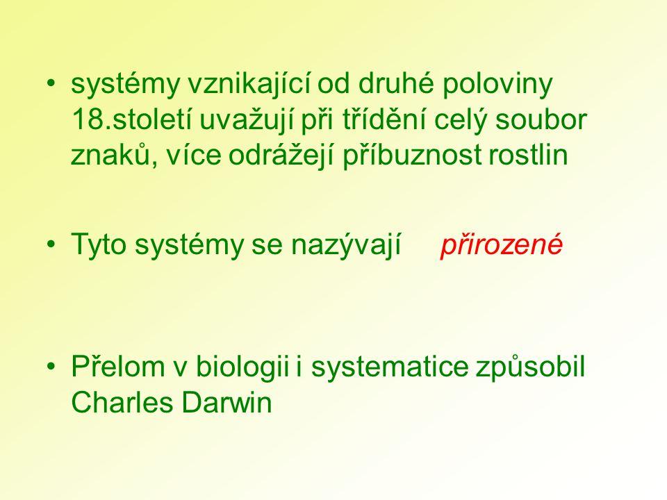 systémy vznikající od druhé poloviny 18.století uvažují při třídění celý soubor znaků, více odrážejí příbuznost rostlin Tyto systémy se nazývají Přelo