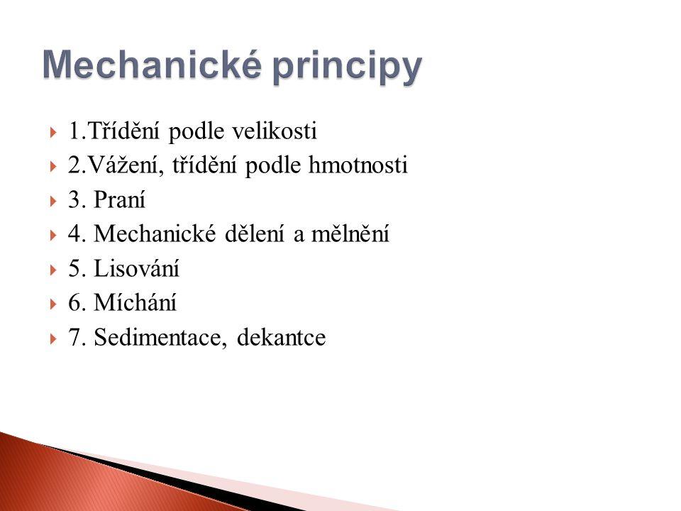  1.Třídění podle velikosti  2.Vážení, třídění podle hmotnosti  3. Praní  4. Mechanické dělení a mělnění  5. Lisování  6. Míchání  7. Sedimentac