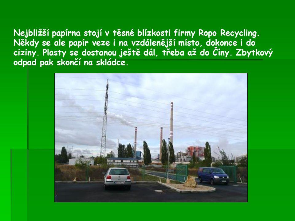 Nejbližší papírna stojí v těsné blízkosti firmy Ropo Recycling.