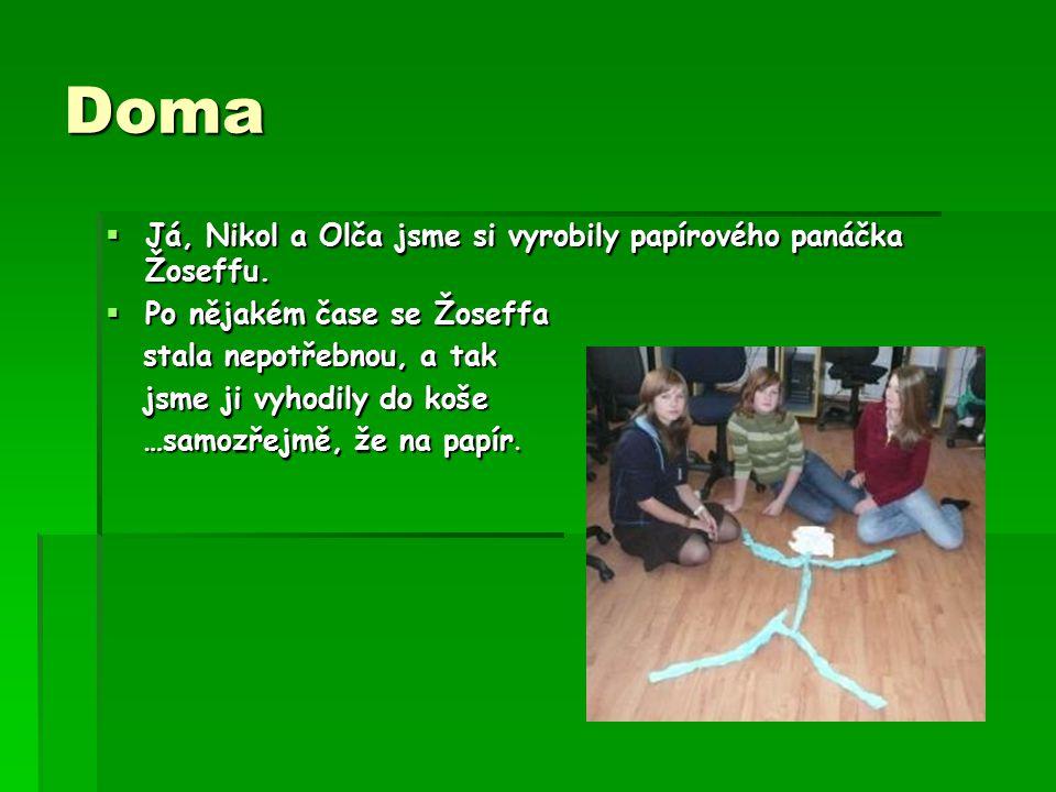 Doma  Já, Nikol a Olča jsme si vyrobily papírového panáčka Žoseffu.