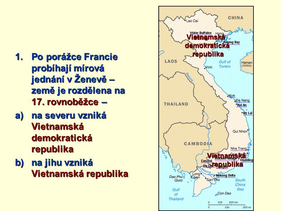 1.Po porážce Francie probíhají mírová jednání v Ženevě – země je rozdělena na 17.