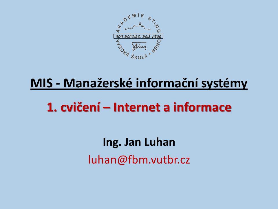 1.cvičení – Internet a informace MIS - Manažerské informační systémy 1.